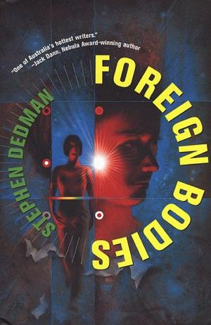 FOREIGN BODIES by Stephen Dedman | Kirkus Reviews