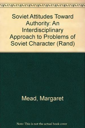 SOVIET ATTITUDES TOWARD AUTHORITY