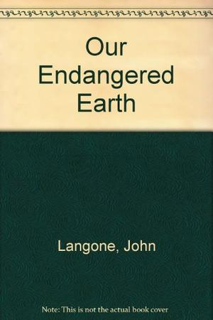 OUR ENDANGERED EARTH