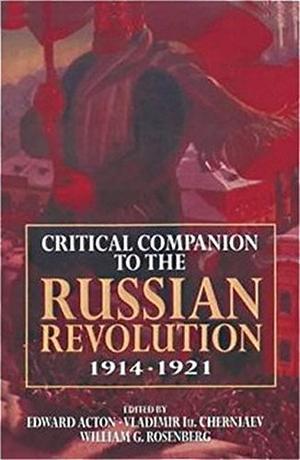 """""""CRITICAL COMPANION TO THE RUSSIAN REVOLUTION, 1914-1921"""""""