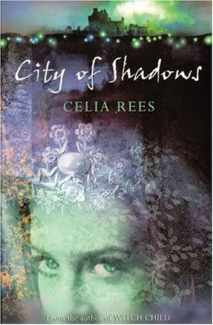 City Of Shadows By Celia Rees Kirkus Reviews