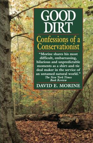 GOOD DIRT: Confessions of a Conservationist