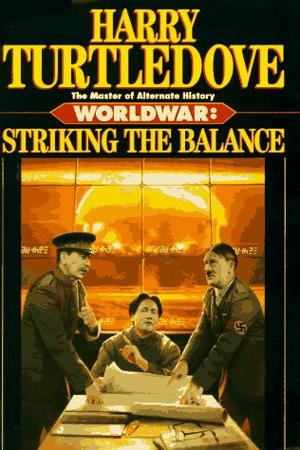 WORLDWAR: STRIKING THE BALANCE