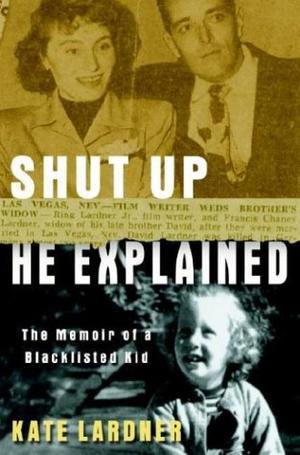 SHUT UP, HE EXPLAINED