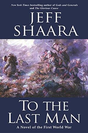 To The Last Man By Jeff Shaara Kirkus Reviews