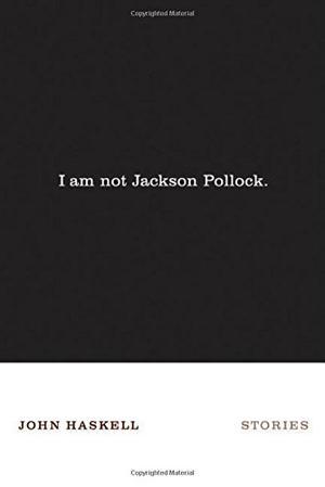 I AM NOT JACKSON POLLOCK