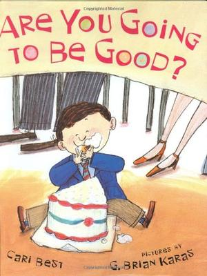 ARE YOU GOING TO BE GOOD?