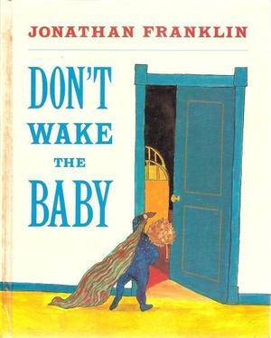 DON'T WAKE THE BABY
