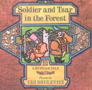 SOLDIER AND TSAR IN THE FOREST
