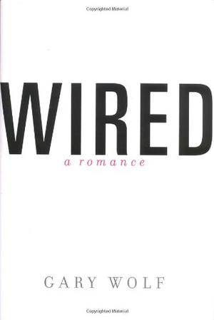 WIRED--A ROMANCE