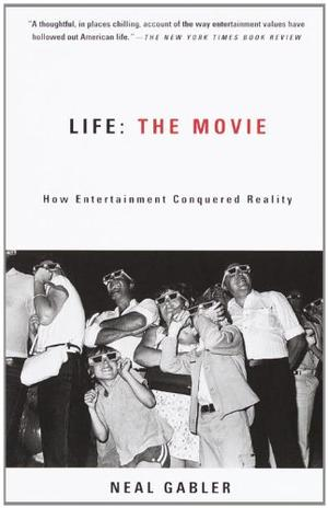 life the movie how entertainment conquered Life the movie: how entertainment conquered reality by neal gabler - paperback book (2000) for $1208 from oldiescom movies & tv.