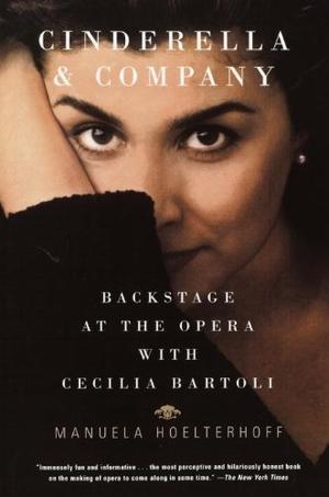 CINDERELLA AND COMPANY: Backstage at the Opera with Cecilia Bartoli