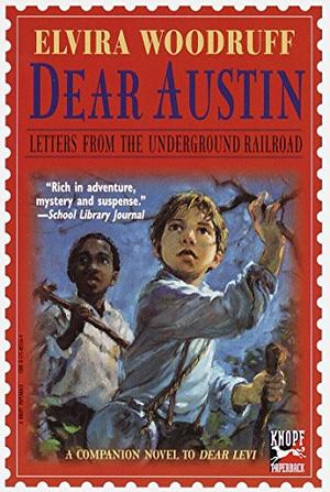 DEAR AUSTIN: Letters from the Underground Railroad