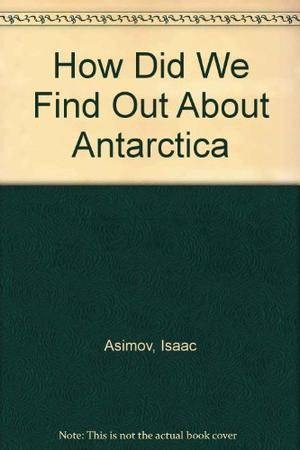 HOW DID WE FIND OUT ABOUT ANTARCTICA?