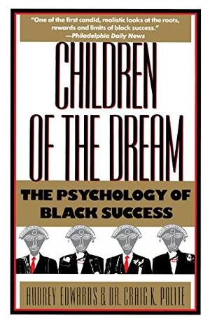 CHILDREN OF THE DREAM: The Psychology of Black Success