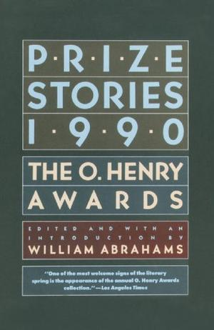 PRIZE STORIES 1990: The O. Henry Awards
