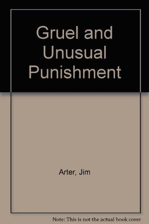GRUEL AND UNUSUAL PUNISHMENT