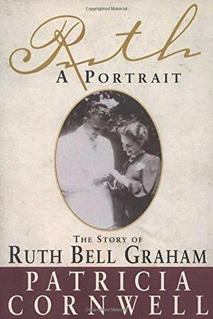 """""""RUTH, A PORTRAIT: The Story of Ruth Bell Graham"""""""
