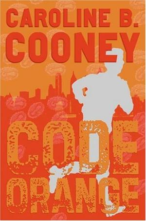Code Orange By Caroline B Cooney Kirkus Reviews
