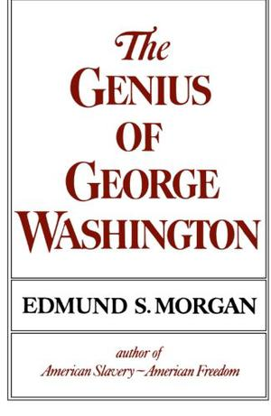 THE GENIUS OF GEORGE WASHINGTON