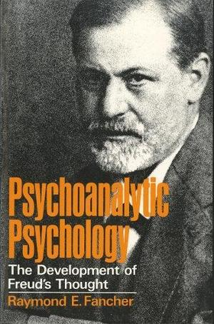 PSYCHOANALYTIC PSYCHOLOGY: The Development of Freud's Thought