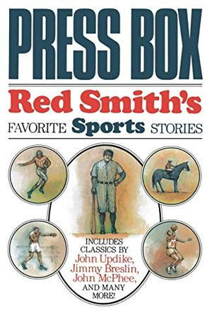 PRESS BOX: Red Smith's Favorite Sports Stories