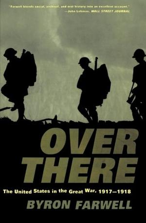 """""""OVER THERE: The United States in the Great War, 1917--1918"""""""