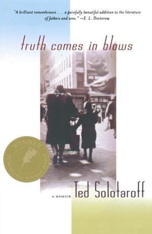 TRUTH COMES IN BLOWS: A Memoir