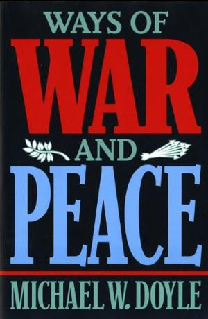 """""""WAYS OF WAR AND PEACE: Realism, Liberalism, and Socialism"""""""
