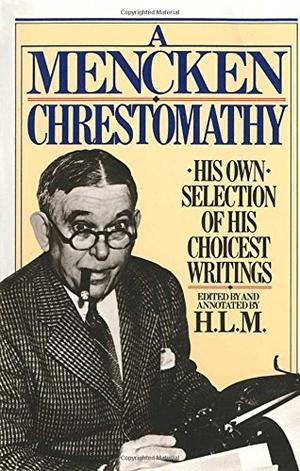 A MENCKEN CHRESTOMATHY