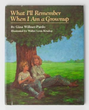 WHAT I'LL REMEMBER WHEN I AM A GROWNUP