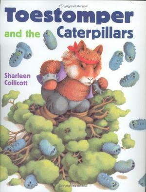 TOESTOMPER AND THE CATERPILLARS