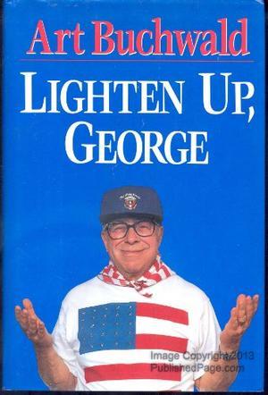 LIGHTEN UP, GEORGE