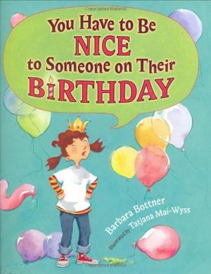 YOU HAVE TO BE NICE TO SOMEONE ON THEIR BIRTHDAY