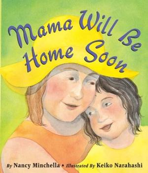MAMA WILL BE HOME SOON