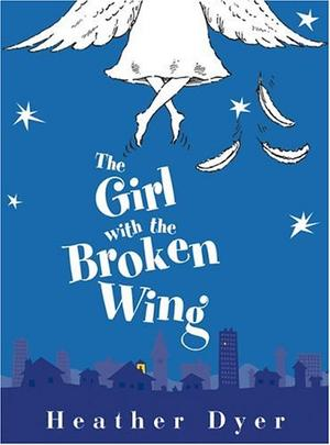 THE GIRL WITH THE BROKEN WING