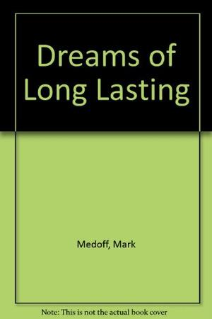 DREAMS OF LONG LASTING