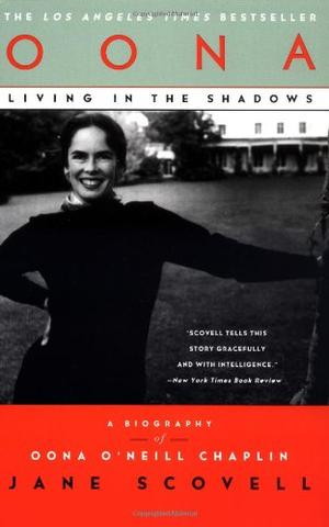 OONA: Living in the Shadows: A Biography of Oona O'Neill Chaplin