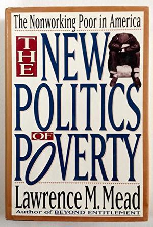 THE NEW POLITICS OF POVERTY