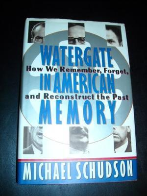 WATERGATE IN AMERICAN MEMORY