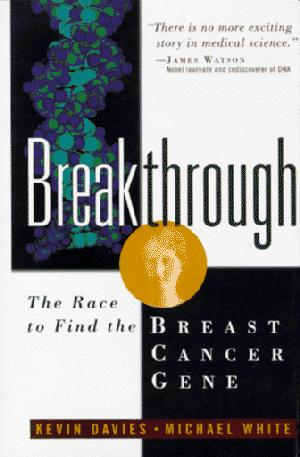 BREAKTHROUGH: The Race to Find the Breast Cancer Gene