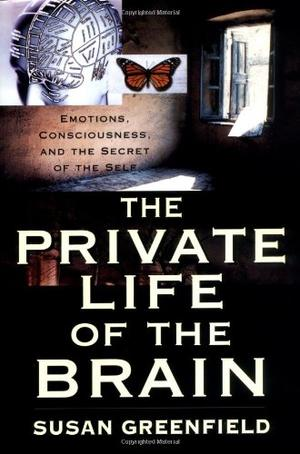 THE PRIVATE LIFE OF THE BRAIN