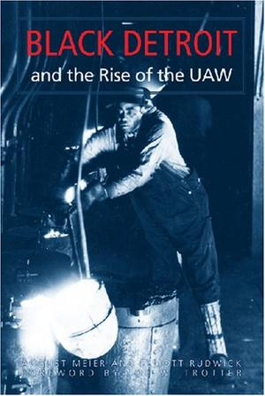BLACK DETROIT AND THE RISE OF THE UAW