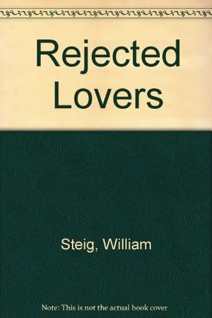 THE REJECTED LOVERS