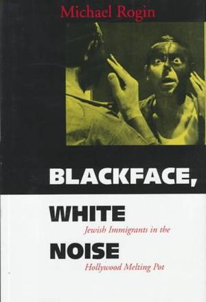 BLACKFACE, WHITE NOISE