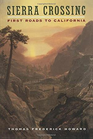 SIERRA CROSSING: First Roads to California