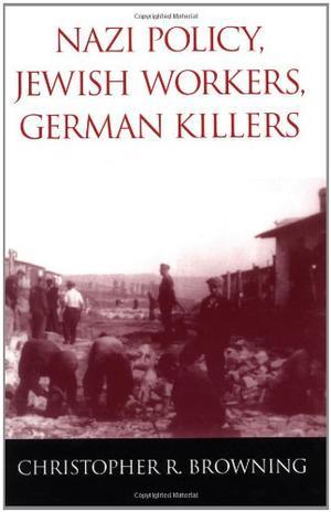 """""""NAZI POLICY, JEWISH WORKERS, GERMAN KILLERS"""""""