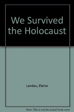 WE SURVIVED THE HOLOCAUST