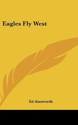 EAGLES FLY WEST