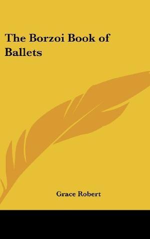 BORZOI BOOK OF BALLETS